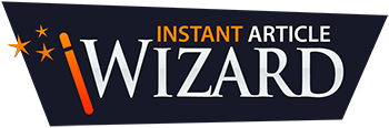 Instant Article Wizard 4.0